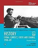 Pearson Edexcel International GCSE (9-1) History: Conflict, Crisis and Change: China, 1900-1989 Student Book - Sarah Moffatt