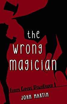 [John Martin, Maria Connors]のThe Wrong Magician (Funny Capers DownUnder Book 1) (English Edition)
