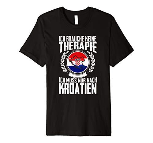 Keine Therapie - Ich muss nur nach Kroatien T-Shirt Urlaub