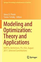 Modeling and Optimization: Theory and Applications: MOPTA, Bethlehem, PA, USA, August 2017, Selected Contributions (Springer Proceedings in Mathematics & Statistics, 279)