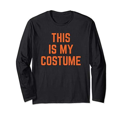 Funny This Is My Costume Einfache Idee für Halloween Langarmshirt
