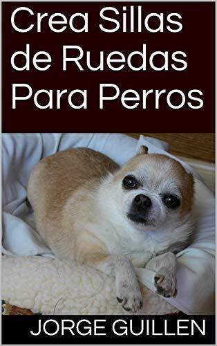 Crea Sillas de Ruedas Para Perros