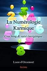 La Numérologie Karmique de Laure d'Orcemont