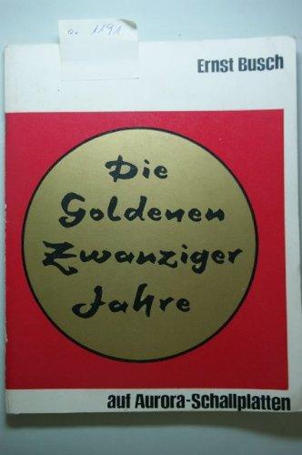 Die goldenen Zwanziger Jahre . Mit 2 Schallplatten