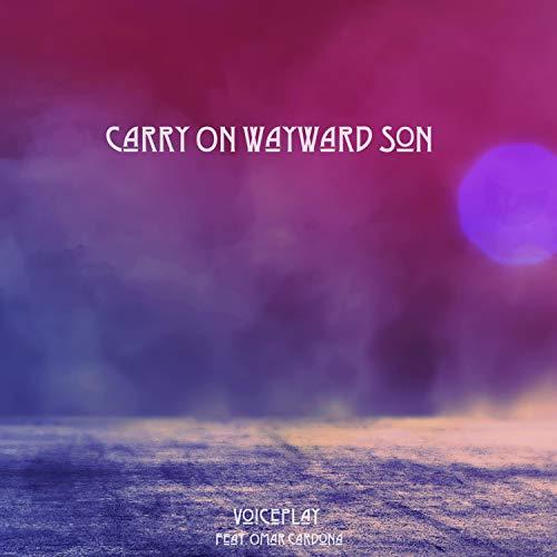 Carry On Wayward Son (feat. Omar Cardona)