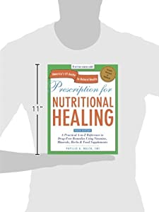 Prescription for Nutritional Healing, Fifth Edition: A Practical A-to-Z Reference to Drug-Free Remedies Using Vitamins, Minerals, Herbs & Food ... A-To-Z Reference to Drug-Free Remedies) #1