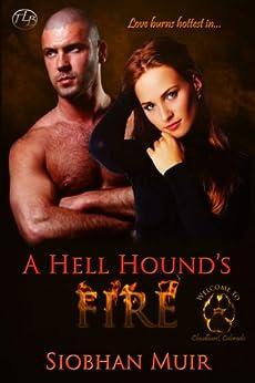 A Hell Hound's Fire (Cloudburst, Colorado Book 1) by [Siobhan Muir]