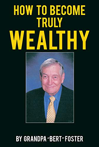 How to Become Truly Wealthy (English Edition)