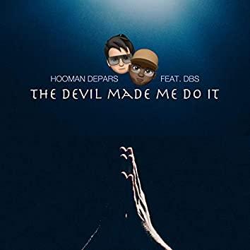 The devil made me do it (feat. DBS)