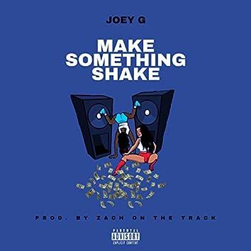 Make Something Shake