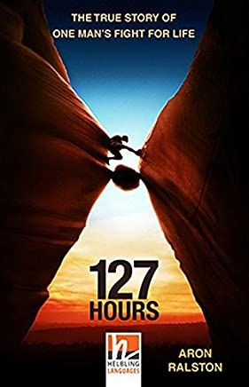 127 Hours, Class Set. Level 4 (A2/B1): The True Story of One Mans Fight for Life