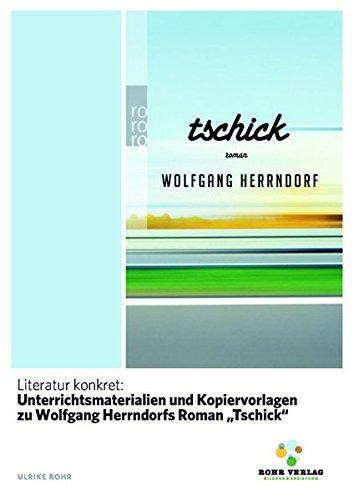 Literatur konkret: Unterrichtsmaterialien und Kopiervorlagen zu Wolfgang Herrndorfs Roman