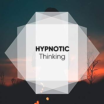 Hypnotic Thinking