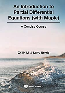 Introduction To Partial Differential Equations (With Maple), An - A Concise Course