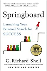 [Springboard: Launching Your Personal Search for Success] [By: Shell, G. Richard] [April, 2014] Paperback