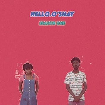 Hello O'shay, Season One