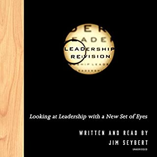 Leadership Re:Vision                   Written by:                                                                                                                                 Jim Seybert                               Narrated by:                                                                                                                                 Jim Seybert                      Length: 3 hrs and 54 mins     Not rated yet     Overall 0.0