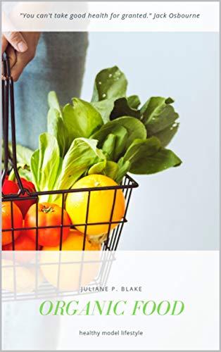 Organic Food: Vor- und Nachteile von Bio-Lebensmitteln