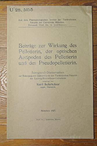Beiträge zur Wirkung des Pelletierin, der optischen Antipoden des Pelletierin und des Pseudopelletierin.