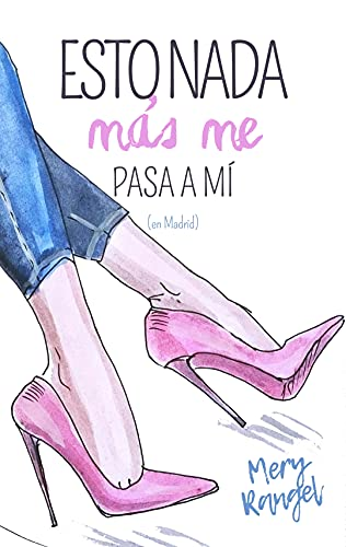 Esto nada más me pasa a mí : (en Madrid) (Spanish Edition)