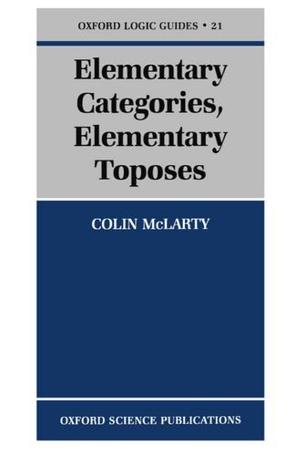 Elementary Categories, Elementary Toposes (Oxford Logic Guides)
