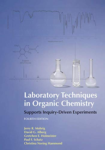 Compare Textbook Prices for Laboratory Techniques in Organic Chemistry Fourth Edition ISBN 9781464134227 by Jerry R. Mohrig,David Alberg,Gretchen Hofmeister,Paul F. Schatz,Christina Noring Hammond