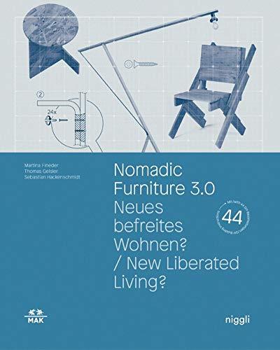 Nomadic Furniture 3.0: New Liberated Living? (MAK Studies)