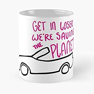 Get In Losers We're Saving The Planet Classic Mug - The Funny Coffee Mugs For Halloween, Holiday, Christmas Party Decoration 11 Ounce White Laqued.