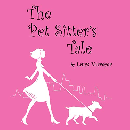 The Pet Sitter's Tale                   By:                                                                                                                                 Laura Vorreyer                               Narrated by:                                                                                                                                 Laura Vorreyer                      Length: 3 hrs and 32 mins     7 ratings     Overall 3.9