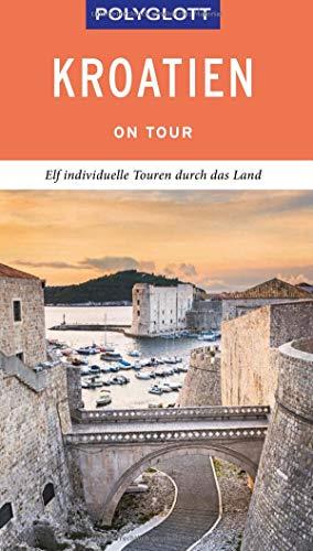 POLYGLOTT on tour Reiseführer Kroatien: Individuelle Touren durch das Land