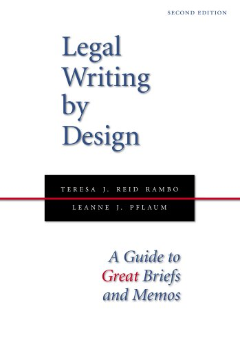 Compare Textbook Prices for Legal Writing by Design: A Guide to Great Briefs and Memos, Second Edition 2 Edition ISBN 9781594608599 by Teresa J. Reid Rambo,Leanne J. Pflaum