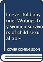 I never told anyone: Writings