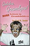 Gotcha, Grandpa