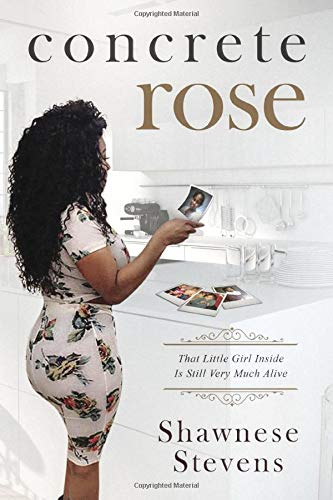 Concrete Rose: That Little Girl Inside Is Still Very Much Alive