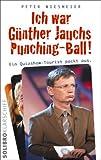 Ich war Günther Jauchs Punching-Ball!: Ein Quizshow-Tourist packt aus
