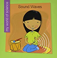 Sound Waves (My World of Science)