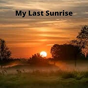 My Last Sunrise
