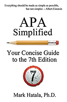 APA Simplified: Your Concise Guide to the 7th Edition by [Mark Hatala]