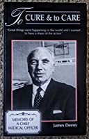 To cure & to care: Memoirs of a chief medical officer 0907606628 Book Cover