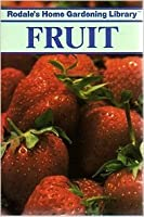 Fruit (Rodale's home gardening library) 087857736X Book Cover