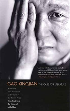 [(The Case for Literature)] [Author: Professor Gao Xingjian] published on (May, 2008)