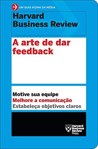 A arte dedar feedback (Um guia acima da média - HBR)
