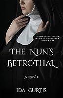 TheNun's Betrothal: A Novel