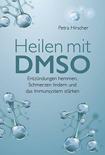 Heilen mit DMSO: Entzündungen hemmen, Schmerzen lindern und das Immunsystem stärken