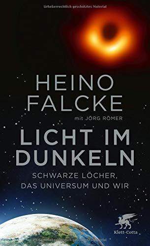 Licht im Dunkeln: Schwarze Löcher, das Universum und wir