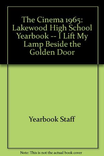 The Cinema 1965: Lakewood High School Yearbook -- I Lift My Lamp Beside the Golden Door