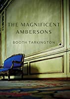 The Magnificent Ambersons: A 1918 novel written by Booth Tarkington which won the 1919 Pulitzer Prize