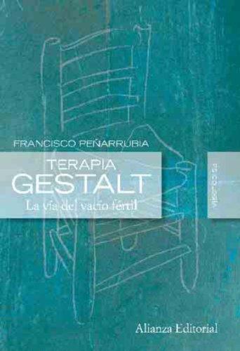 Terapia Gestalt: La vía del vacío fértil (Alianza Ensayo) (Spanish Edition)