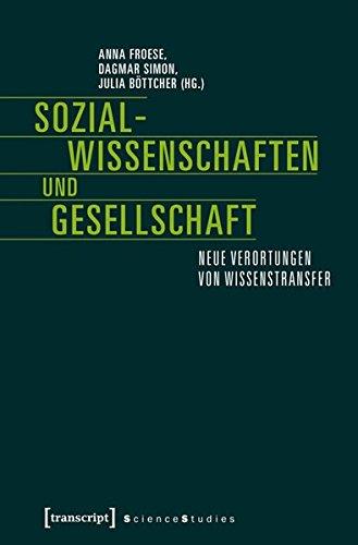 Sozialwissenschaften und Gesellschaft: Neue Verortungen von Wissenstransfer (Science Studies)
