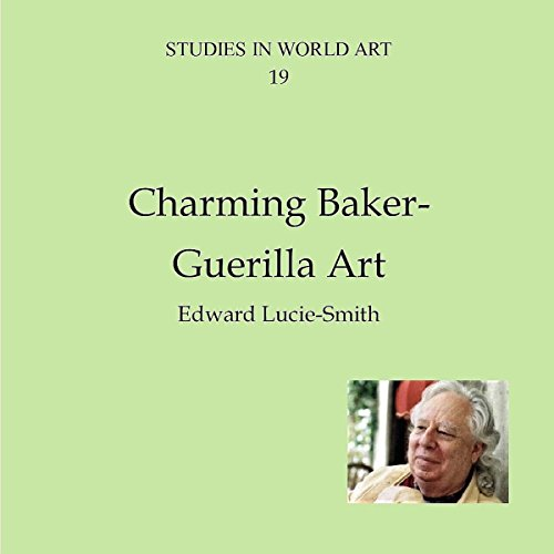 Charming Baker-Guerilla Art     Studies in World Art, Book 19              By:                                                                                                                                 Edward Lucie-Smith                               Narrated by:                                                                                                                                 Bob Barton                      Length: 9 mins     Not rated yet     Overall 0.0